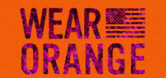 Help End Gun Violence -  #WearOrange on June 2