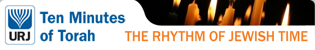 Union for Reform Judaism - Ten Minutes of Torah: The Rhythm of Jewish Time